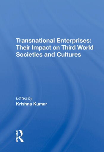 Transnational Enterprises Their Impact On Third World Societies And Cultures book cover