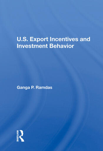 U.S. Export Incentives And Investment Behavior book cover