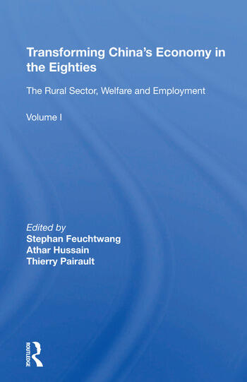 Transforming China's Economy In The Eighties Vol. 1: The Rural Sector, Welfare And Employment book cover