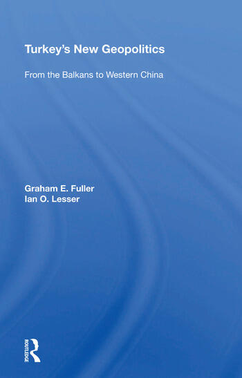 Turkey's New Geopolitics From The Balkans To Western China book cover