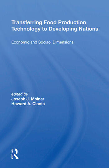 Transferring Food Production Technology To Developing Nations Economic And Social Dimensions book cover