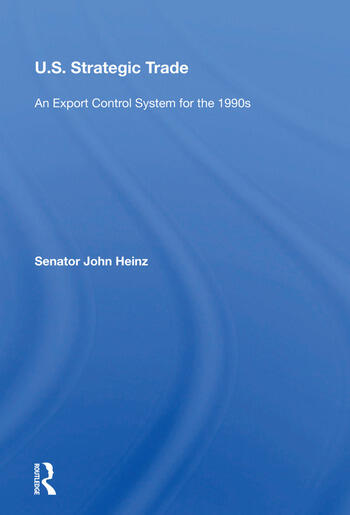 U.s. Strategic Trade An Export Control System For The 1990s book cover