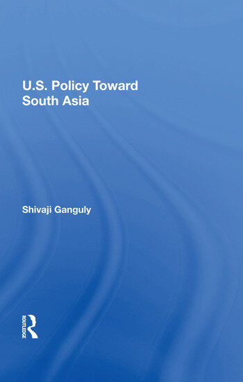 U.S. Policy Toward South Asia book cover