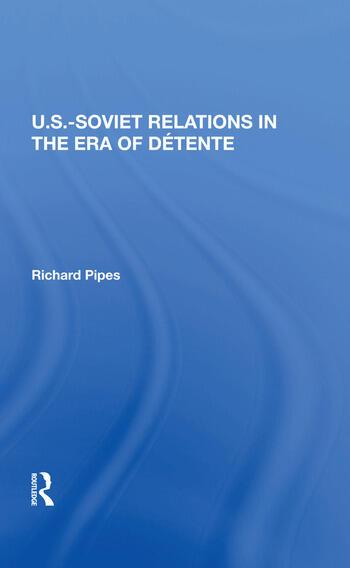 U.s.-soviet Relations In The Era Of Detente book cover