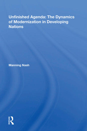 Unfinished Agenda The Dynamics Of Modernization In Developing Nations book cover