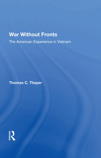 War Without Fronts The American Experience In Vietnam book cover
