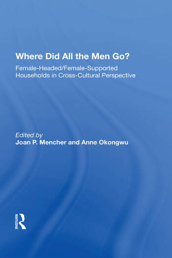 Where Did All The Men Go? Female-headed/female-supported Households In Cross-cultural Perspective book cover