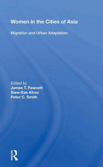 Women In The Cities Of Asia Migration And Urban Adaptation book cover