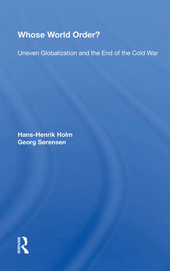 Whose World Order? Uneven Globalization And The End Of The Cold War book cover