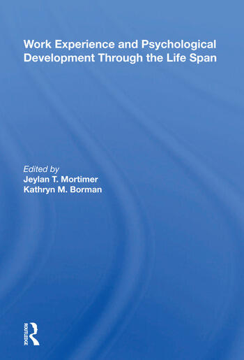 Work Experience And Psychological Development Through The Life Span book cover
