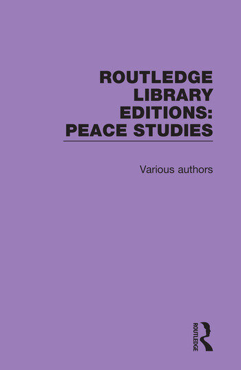 Routledge Library Editions: Peace Studies 12 Volume Set book cover