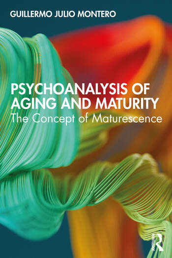 Psychoanalysis of Aging and Maturity The Concept of Maturescence book cover