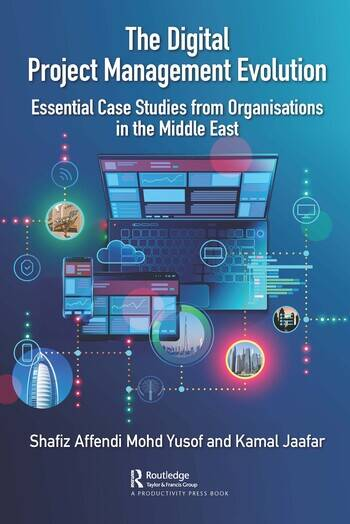 The Digital Project Management Evolution Essential Case Studies from Organisations in the Middle East book cover