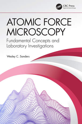 Atomic Force Microscopy Fundamental Concepts and Laboratory Investigations book cover