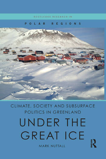 Climate, Society and Subsurface Politics in Greenland Under the Great Ice book cover