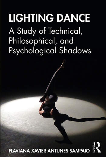 Lighting Dance A Study of Technical, Philosophical, and Psychological Shadows book cover