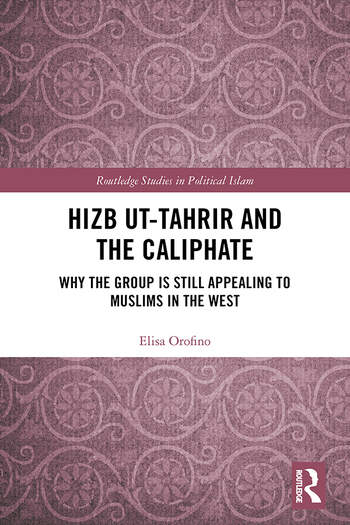 Hizb ut-Tahrir and the Caliphate Why the Group is Still Appealing to Muslims in the West book cover