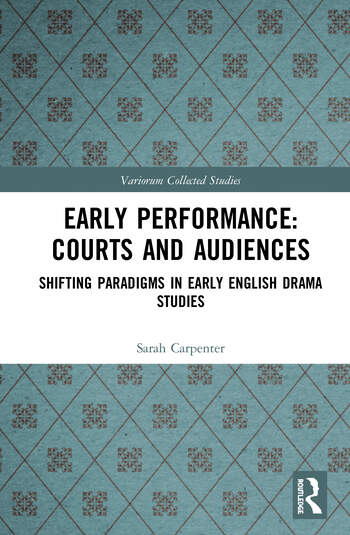 Early Performance: Courts and Audiences Shifting Paradigms in Early English Drama Studies book cover