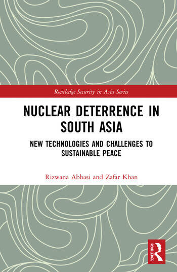 Nuclear Deterrence in South Asia Evolving Technologies and Future Challenges for Sustainable Peace and Stability book cover