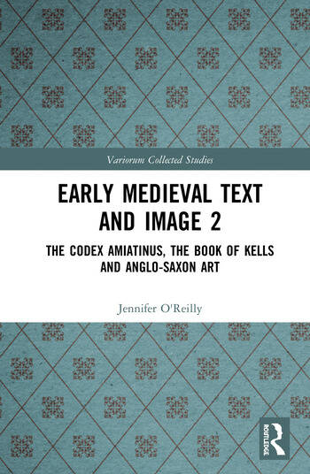 Early Medieval Text and Image The Codex Amiatinus, the Book of Kells and Anglo-Saxon Art book cover