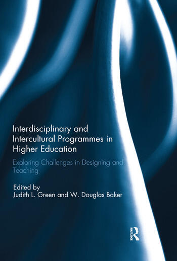 Interdisciplinary and Intercultural Programmes in Higher Education Exploring Challenges in Designing and Teaching book cover