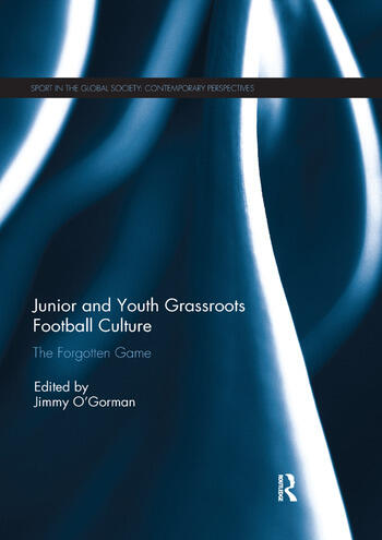 Junior and Youth Grassroots Football Culture The Forgotten Game book cover