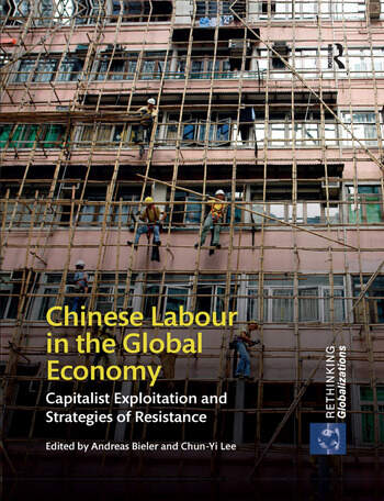 Chinese Labour in the Global Economy Capitalist Exploitation and Strategies of Resistance book cover