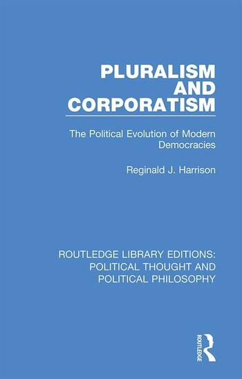 Pluralism and Corporatism The Political Evolution of Modern Democracies book cover