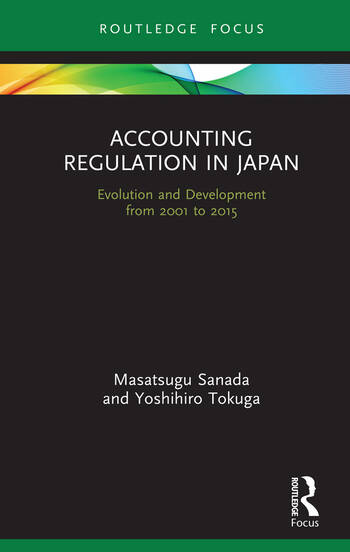 Accounting Regulation in Japan Evolution and Development from 2001 to 2015 book cover