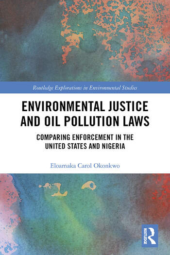 Environmental Justice and Oil Pollution Laws Comparing Enforcement in the United States and Nigeria book cover