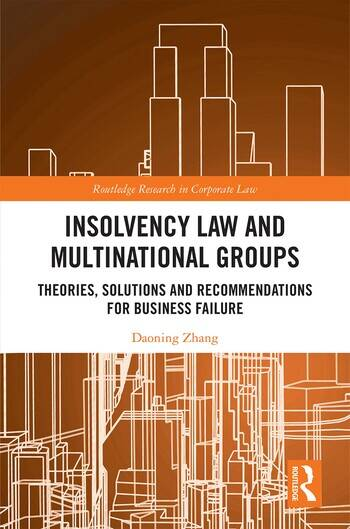 Insolvency Law and Multinational Groups Theories, Solutions and Recommendations for Business Failure book cover