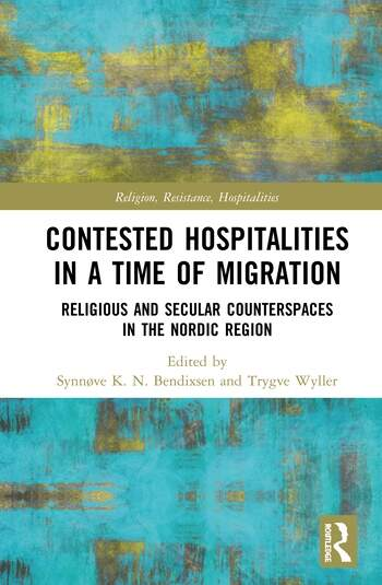 Contested Hospitalities in a Time of Migration Religious and Secular Counterspaces in the Nordic Region book cover