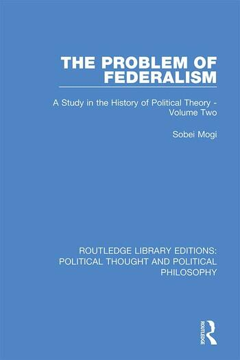The Problem of Federalism A Study in the History of Political Theory - Volume Two book cover