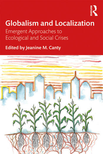 Globalism and Localization Emergent Solutions to Ecological and Social Crises book cover