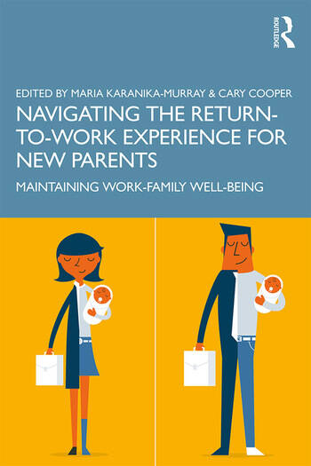 Navigating the Return-to-Work Experience for New Parents Maintaining Work-Family Wellbeing book cover
