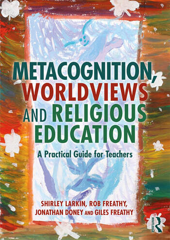Metacognition, Worldviews and Religious Education A Practical Guide for Teachers book cover