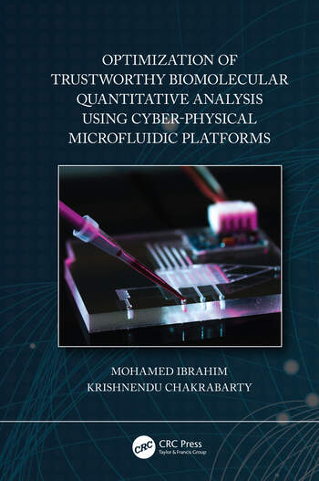 Optimization of Trustworthy Biomolecular Quantitative Analysis Using Cyber-Physical Microfluidic Platforms book cover