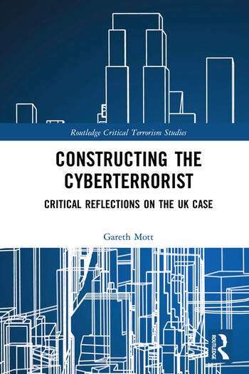Constructing the Cyberterrorist Critical Reflections on the UK Case book cover