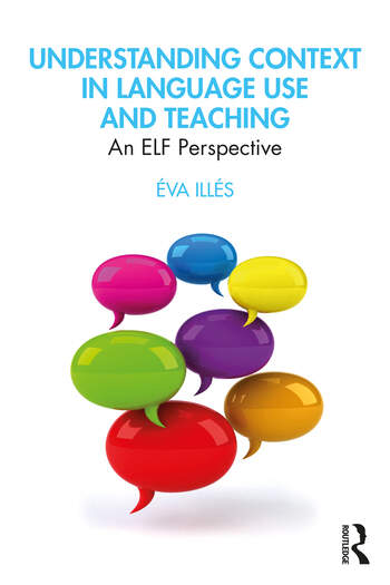 Understanding Context in Language Use and Teaching An ELF Perspective book cover