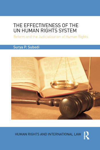 The Effectiveness of the UN Human Rights System Reform and the Judicialisation of Human Rights book cover