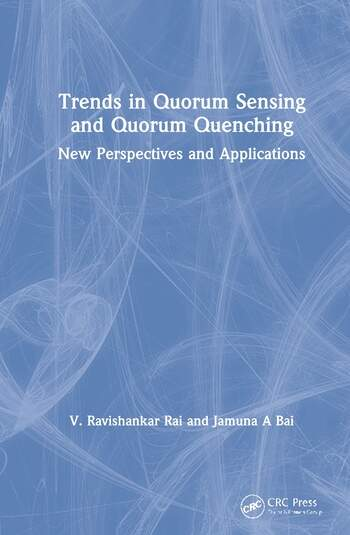 Trends in Qurom Sensing and Quorum Quenching New Perspectives and Applications book cover