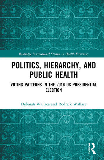 Politics, Hierarchy, and Public Health Voting Patterns in the 2016 US Presidential Election book cover