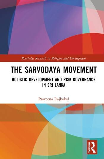 The Sarvodaya Movement Holistic Development and Risk Governance in Sri Lanka book cover