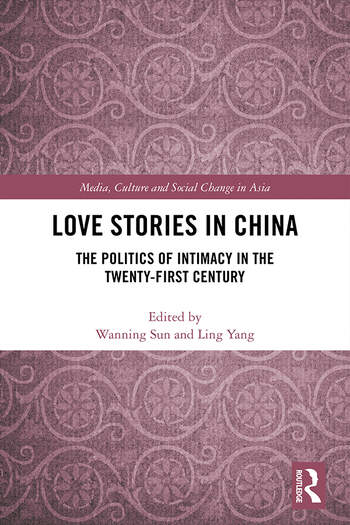 Love Stories in China The Politics of Intimacy in the Twenty-First Century book cover