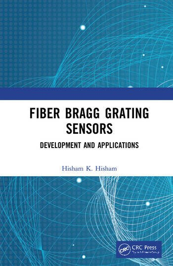 Fiber Bragg Grating Sensors: Development and Applications Development and Applications book cover