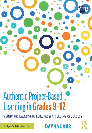 Authentic Project-Based Learning in Grades 9–12 Standards-Based Strategies and Scaffolding for Success book cover