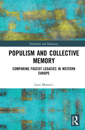 Populism and Collective Memory Comparing Fascist Legacies in Western Europe book cover