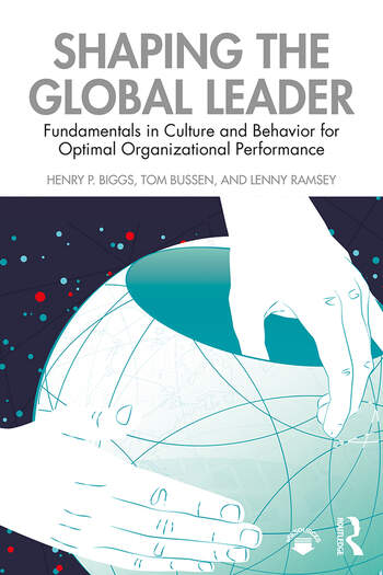 Shaping the Global Leader Fundamentals in Culture and Behavior for Optimal Organizational Performance book cover