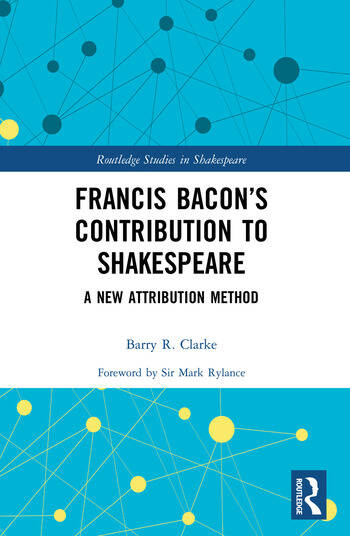 Francis Bacon's Contribution to Shakespeare A New Attribution Method book cover