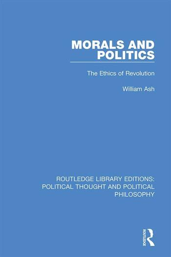 Morals and Politics The Ethics of Revolution book cover